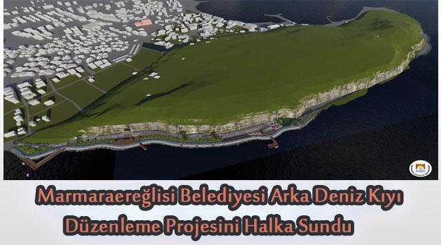 Marmara Ereğlisi Belediyesi Arka Deniz Kıyı Düzenleme Projesi Halka Soruldu